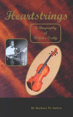 Heartstrings: Biography of Wilmos Csehy.